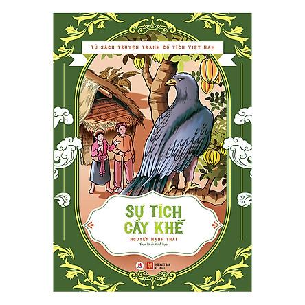 Tủ Sách Truyện Tranh Cổ Tích Việt Nam - Sự Tích Cây Khế