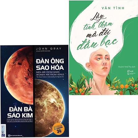 Combo 2 Cuốn Sách:  Đàn Ông Sao Hỏa Đàn Bà Sao Kim + Lấy Tình Thâm Mà Đổi Đầu Bạc (Đọc Để Có Cuộc Sống Hạnh Phúc)