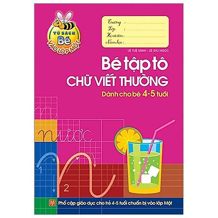 Tủ Sách Cho Bé Vào Lớp 1 - Bé Tập Tô Chữ Viết Thường - Dành Cho Bé 4-5 Tuổi