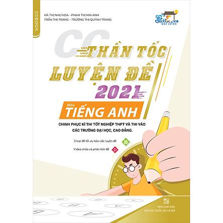 CC Thần Tốc Luyện Đề 2021 Môn Tiếng Anh