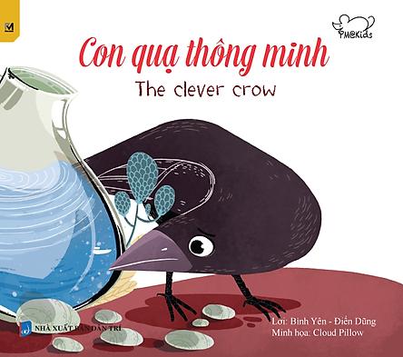 Ngụ Ngôn Thế Giới - Con Quạ Thông Minh - The Clever Crow (Song Ngữ Anh - Việt)