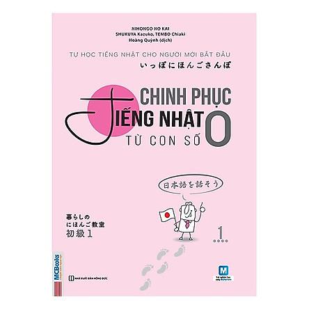Chinh Phục Tiếng Nhật Từ Con Số 0 - Tập 1 (Tặng kèm Bookmark PL)