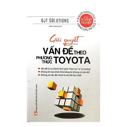 Giải Quyết Vấn Đề Theo Phương Thức Toyota (Tái Bản)