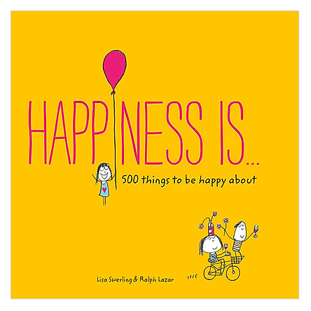 Happiness Is...: 500 things to be happy about - Happiness Is...