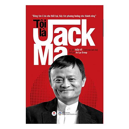 Tôi Là Jack Ma (Tái Bản)