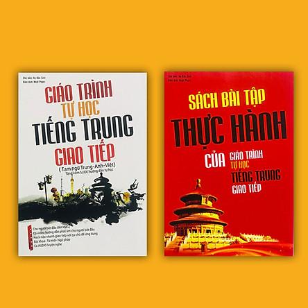 Combo 2 sách: Giáo trình tự học tiếng Trung giao tiếp (Tam ngữ Anh - Trung - Việt) và Sách bài tập thực hành