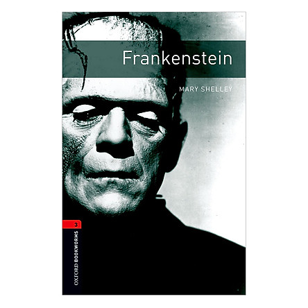 Oxford Bookworms Library (3 Ed.) 3: Frankenstein