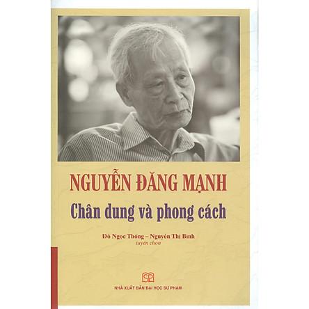Nguyễn Đăng Mạnh Chân Dung Và Phong Cách