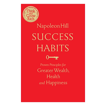 Success Habits: Proven Principles for Greater Wealth, Health, and Happiness (Paperback)