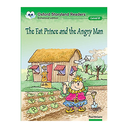 Oxford Storyland Readers New Edition 8: The Fat Prince And The Angry Man