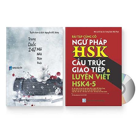 Combo 2 sách: Trung Quốc 247: Mái nhà thân thuộc (Song ngữ Trung - Việt có Pinyin) + Bài Tập Củng Cố Ngữ Pháp HSK – Cấu Trúc Giao Tiếp & Luyện Viết HSK 4-5 kèm đáp án   + DVD quà tặng