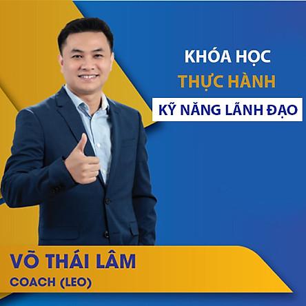 VietGrow Edu - Khóa Học Thực Hành Kỹ Năng Lãnh Đạo - Giảng Viên Võ Thái Lâm [E-learning]