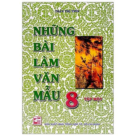 Những Bài Làm Văn Mẫu 8 - Tập 1 (Tái Bản)