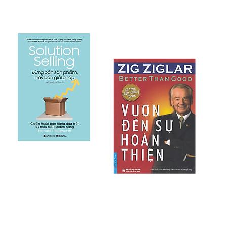 Combo 2 cuốn sách: Vươn Đến Sự Hoàn Thiện + Đừng Bán Sản Phẩm, Hãy Bán Giải Pháp