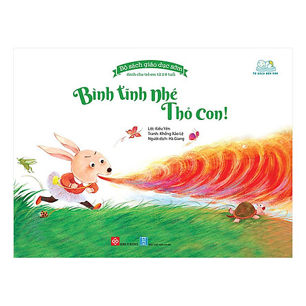 Bộ Sách Giáo Dục Sớm Dành Cho Trẻ Em Từ 2-8 Tuổi - Bình Tĩnh Nhé Thỏ Con!