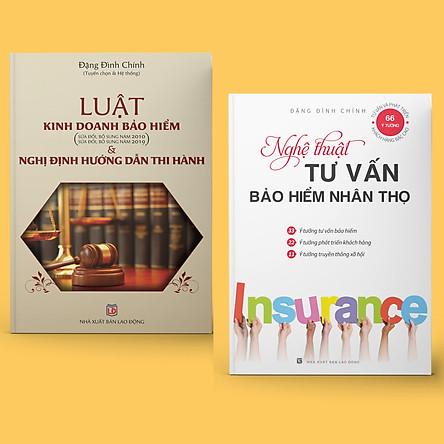 Combo 2 Cuốn Sách Bảo Hiểm: Nghệ Thuật Tư Vấn Bảo Hiểm Nhân Thọ + Luật Kinh Doanh Bảo Hiểm và Nghị Định Hướng Dẫn Thi Hành