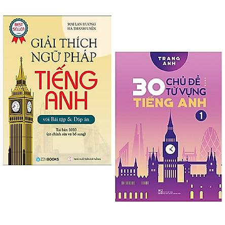 Combo 2 cuốn sách học Tiếng Anh hiệu quả: Giải Thích Ngữ Pháp Tiếng Anh + 30 Chủ Đề Từ Vựng Tiếng Anh (Tập 1)