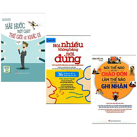 Combo Sách Kỹ Năng Làm Việc Hay : Hài Hước Một Chút Thế Giới Sẽ Khác + Nói Nhiều Không Bằng Nói Đúng + Nói Thế Nào Để Được Chào Đón Làm Thế Nào Để Được Ghi Nhận ( Tặng Kèm Bookmark Thiết Kế )