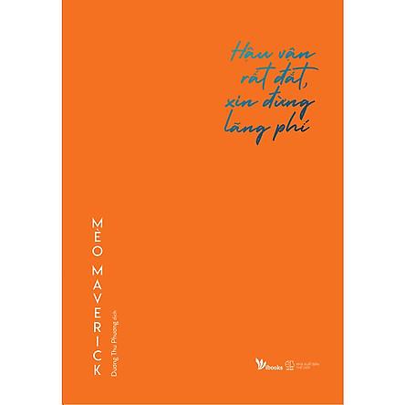 Cuốn Sách Tuyệt Vời Về Nghệ Thuật Sống Đẹp: Hậu Vận Rất Đắt, Xin Đừng Lãng Phí ( Tặng Kèm Bookmark Thiết Kế )