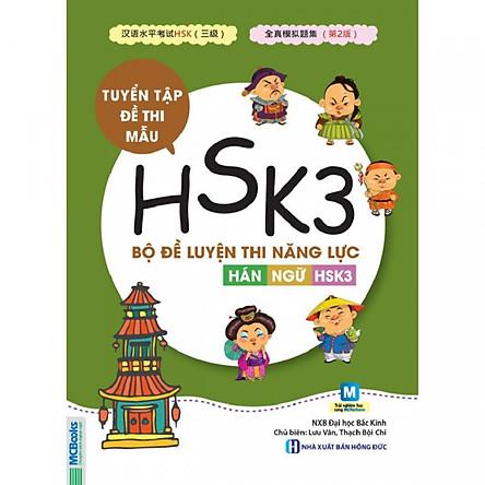 Bộ Đề Luyện Thi Năng Lực Hán Ngữ HSK 3 - Tuyển Tập Đề Thi Mẫu ( tặng kèm bookmark )