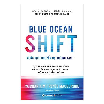 Cuộc Dịch Chuyển Đại Dương Xanh - Blue Ocean Shift ( tặng kèm Bookmark tuyệt đẹp )