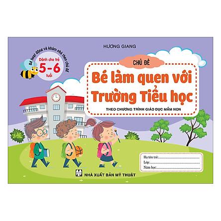 Bé Hoạt Động Và Khám Phá Theo Chủ Đề (Dành Cho Trẻ 5-6 Tuổi) Chủ Đề Bé Làm Quen Với Trường Tiểu Học