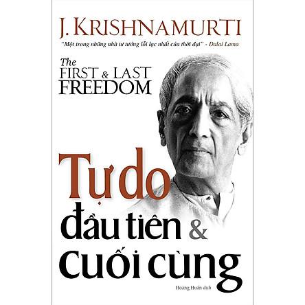 Tự Do Đầu Tiên & Cuối Cùng