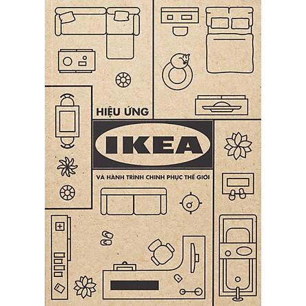 Hiệu Ứng IKEA Và Hành Trình Chinh Phục Thế Giới