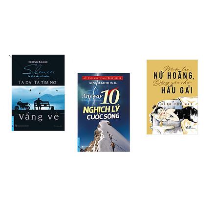 Combo 3 cuốn sách: Ta Dại Ta Tìm Nơi Vắng Vẻ + 10 Nghịch Lý Cuộc Sống + Muốn làm nữ hoàng, đừng yêu như hầu gái