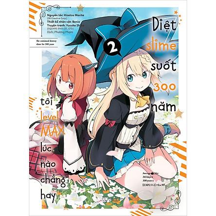 [Manga] Diệt Slime Suốt 300 Năm, Tôi Levelmax Lúc Nào Chẳng Hay (Tập 2)