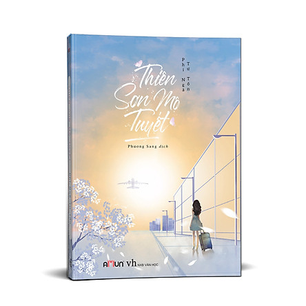 Thiên sơn mộ tuyết  - Phỉ Ngã Tư Tồn - Tái bản 2019