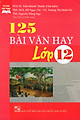 125 Bài Văn Hay Lớp 12 (Tái Bản)