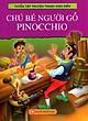 Tuyển Tập Truyện Tranh Kinh Điển - Chú Bé Người Gỗ Pinocchio