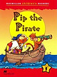 Macmillan Children's Readers 1: Pip the Pirate
