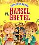 Vườn Cổ Tích Kỳ Diệu - Hansel Và Gretel