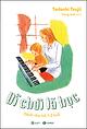 Vì Chơi Là Học: Dành Cho Trẻ 1 - 2 Tuổi