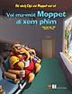 Bộ Sách Chú Voi Moppet Vui Vẻ - Voi Ma-mut Moppet Đi Xem Phim