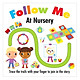 Follow Me: At Nursery