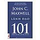 Lãnh Đạo 101 – Những Điều Nhà Lãnh Đạo Cần Biết