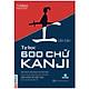 Tự Học 600 Chữ Kanji Căn Bản (Tái Bản)
