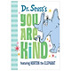 Dr. Seuss's You Are Kind