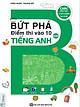 Combo Luyện Thi Vào Lớp 10 Môn Tiếng Anh ( Bứt Phá Điểm Thi Vào 10 Môn Tiếng Anh + Bộ Đề Bứt Phá Điểm Thi Vào 10 Môn Tiếng Anh ) tặng kèm bookmark