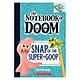 The Notebook Of Doom Book 10: Snap Of The Super-Goop