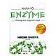 Nhân Tố Enzyme - Phương Thức Sống Lành Mạnh (Tái Bản 2018)