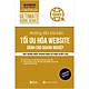Hướng Dẫn Bài Bản Tối Ưu Hóa Website Cho Doanh Nghiệp Xây Dựng 1 Trang Web Có Hiệu Suất Cao