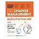 HBR On Change Manegement - Quản Lý Sự Thay Đổi