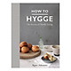 How to Hygge: The Secrets of Nordic Living (Hardback)