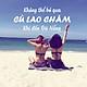 Tour Cù Lao Chàm 01 Ngày, Đón Từ Đà Nẵng, Gồm Lặn Ngắm San Hô & Bữa Trưa Hải Sản