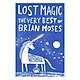 Lost Magic : The Very Best of Brian Moses