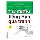 Từ Điển Tiếng Hàn Qua Tranh (Tặng kèm Booksmark)